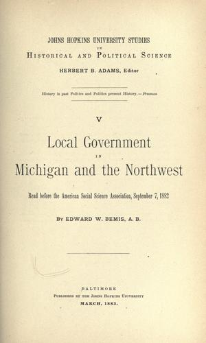 Local government in Michigan and the Northwest.