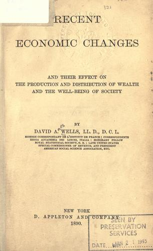 Recent economic changes and their effect on the production and distribution of wealth and the well-being of society.