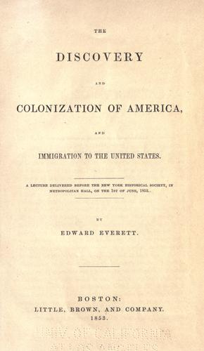 The discovery and colonization of America, and immigration to the United States