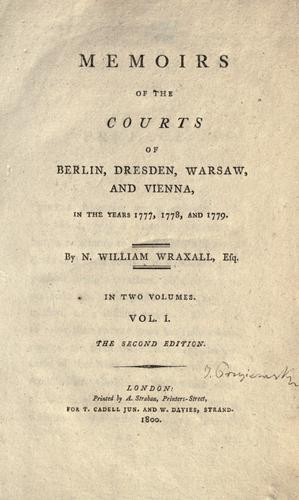 Download Memoirs of the courts of Berlin, Dresden, Warsaw, and Vienna, in the years 1777, 1778, and 1779.