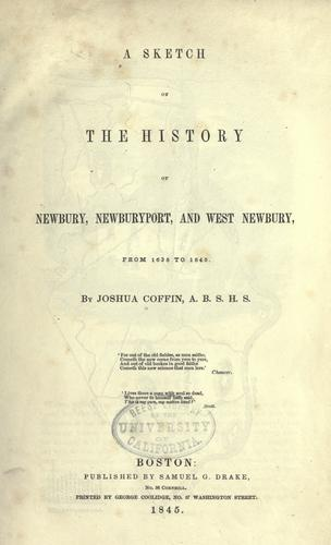 Download A sketch of the history of Newbury, Newburyport, and West Newbury, from 1635 to 1845
