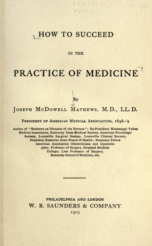 How to succeed in the practice of medicine