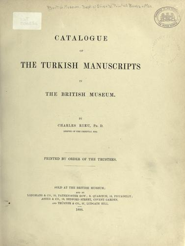 Catalogue of the Turkish manuscripts in the British museum