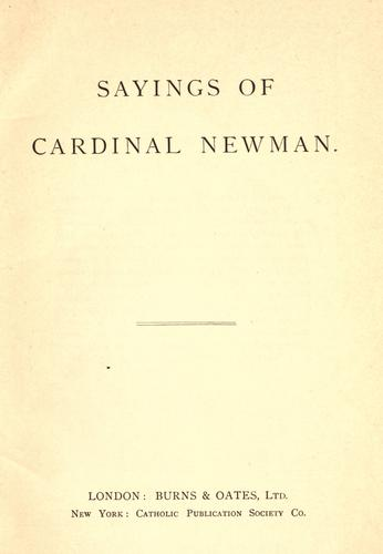 Sayings of Cardinal Newman.