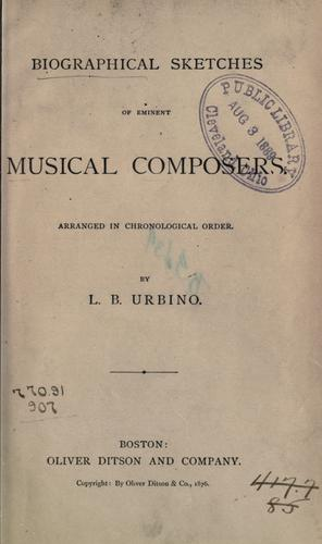 Biographical sketches of eminent musical composers