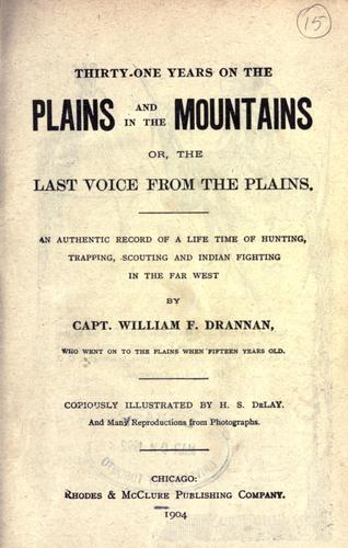 Download Thirty-one years on the plains and in the mountains, or, The last voice from the plains