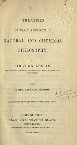 Treatises on various subjects of natural and chemical philosophy