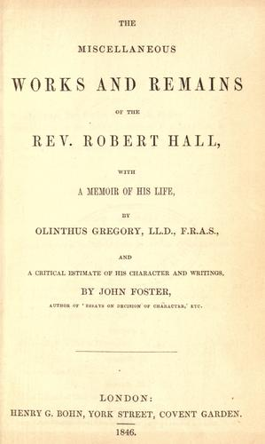 Download The miscellaneous works and remains of the Rev. Robert Hall