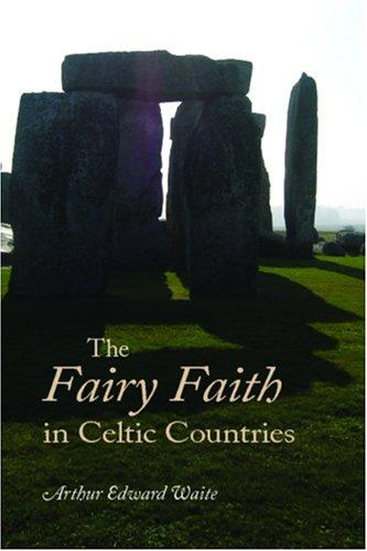 Download The Fairy Faith in Celtic Countries