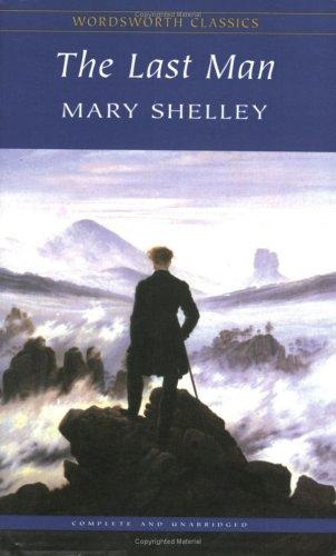 The Last Man (Wordsworth Classics) (Wordsworth Classics)