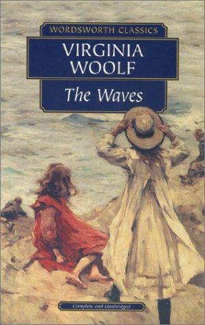 The Waves (Wordsworth Classics) (Wordsworth Classics)