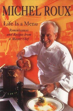 Life is a menu by Michel Roux