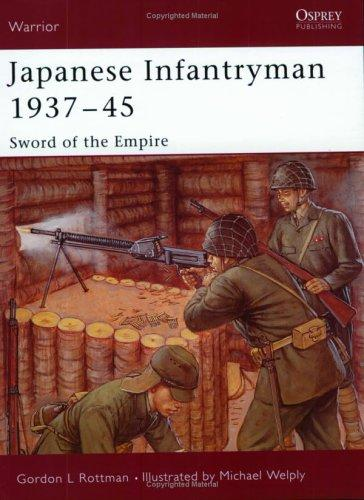 Japanese Infantryman 1937-45 by Gordon Rottman
