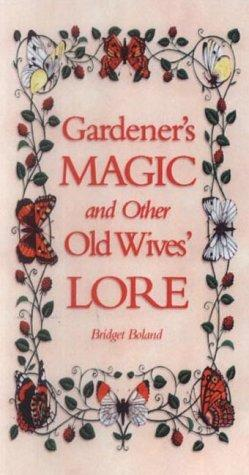 Download Gardener's Magic And Other Old Wives' Lore