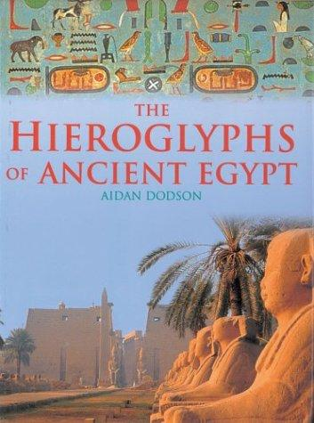 Download The Hieroglyphs of Ancient Egypt