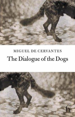 The Dialogue of the Dogs (Hesperus Classics)