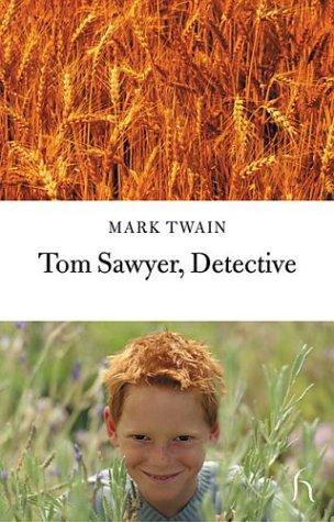Download Tom Sawyer, Detective (Hesperus Classics)