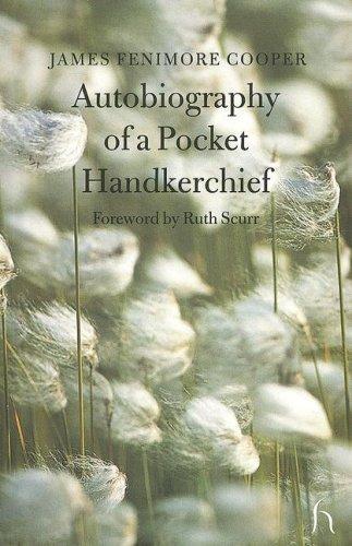 Download Autobiography of a Pocket Handkerchief (Hesperus Classics)