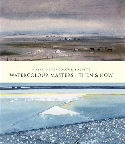 Watercolour Masters Then & Now, Society, Royal Watercolour