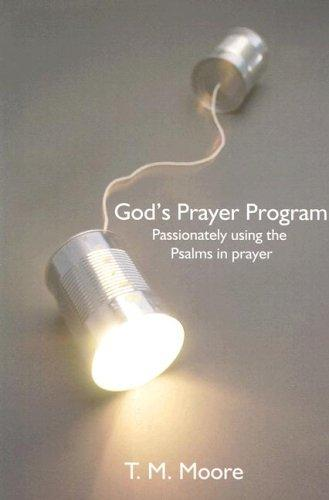 God's Prayer Program by T. M. Moore