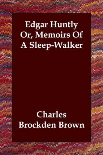 Download Edgar Huntly Or, Memoirs Of A Sleep-Walker