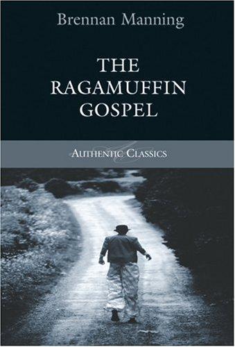 Download The Ragamuffin Gospel (Authentic Classics)