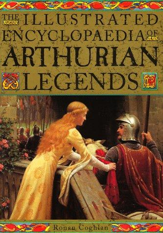 Download The Illustrated Encyclopedia of Arthurian Legends
