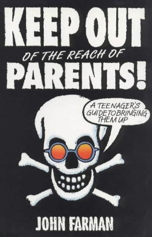 Keep Out of the Reach of Parents