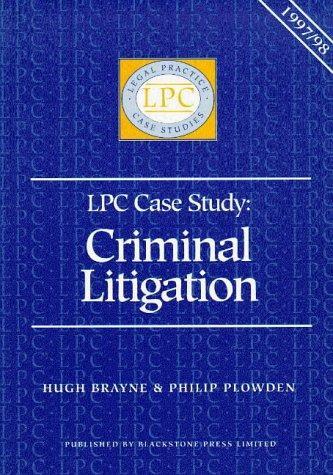 Criminal Litigation (Legal Practice Course Case Study)