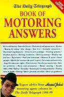 """Daily Telegraph"" Book of Motoring Answers (""Daily Telegraph"" Books)"