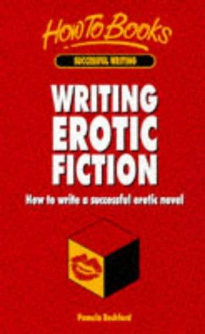 Writing Erotic Fiction by Pamela Rochford