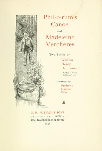 Phil-o-rum's canoe ; and, Madeleine Vercheres