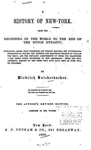 Download A History of New York, from the Beginning of the World to the End of the Dutch Dynasty …