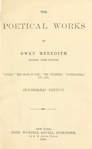 The poetical works of Owen Meredith (Robert, Lord Lytton) …