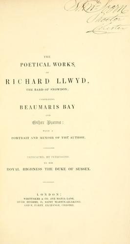 The poetical works of Richard Llwyd, the Bard of Snowdon.