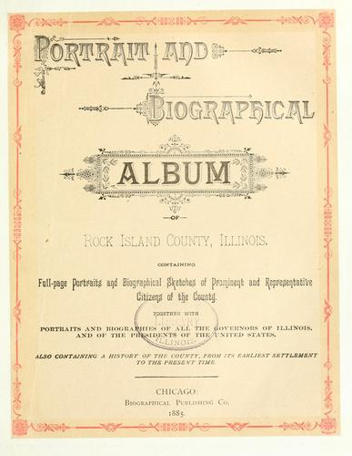 Portrait and biographical album of Rock Island County, Illinois by