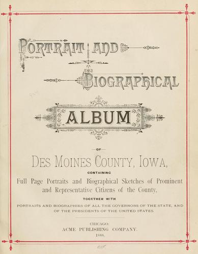 Portrait and biographical album of Des Moines County, Iowa by
