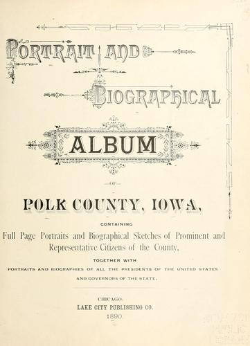 Portrait and biographical album of Polk County, Iowa by
