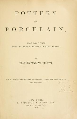 Download Pottery and porcelain, from early times down to the Philadelphia exhibition of 1876.