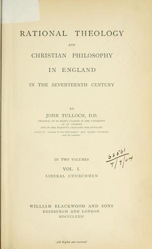 Rational theology and Christian philosophy in England in the seventeenth century.