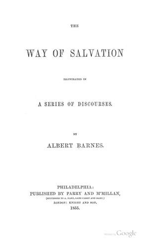The Way of Salvation Illustrated in a Series of Discourses