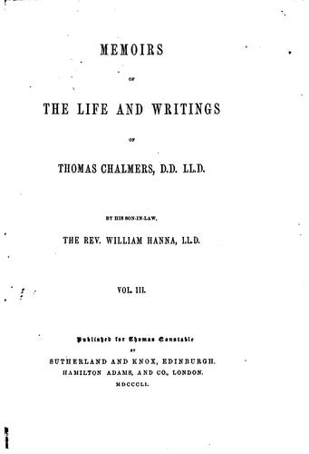 Memoirs of the Life and Writings of Thomas Chalmers …
