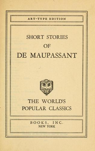 Short stories of de Maupassant.