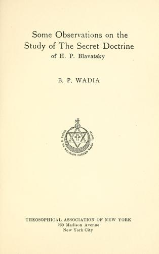 Some observations on the study of the Secret doctrine by Bahman P. Wadia