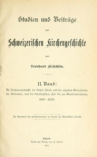 Studien und Beiträge zur schweizerischen Kirchengeschichte.