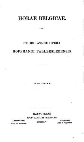 Horae Belgicae: Studio Atque Opera Hoffmanni Fallerslebensis
