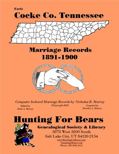 Early Cocke Co. Tennessee Marriage Records 1891-1901 by Nicholas Russell Murray
