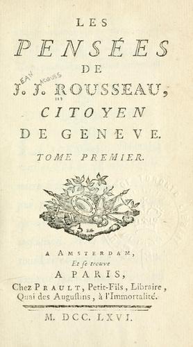Download Les pensées de J.J. Rousseau, citoyen de Geneve.