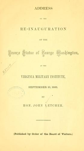 Address on the re-inauguration of the bronze statue of George Washington by John Letcher