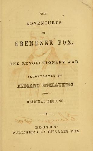 Download The adventures of Ebenezer Fox, in the Revolutionary War.